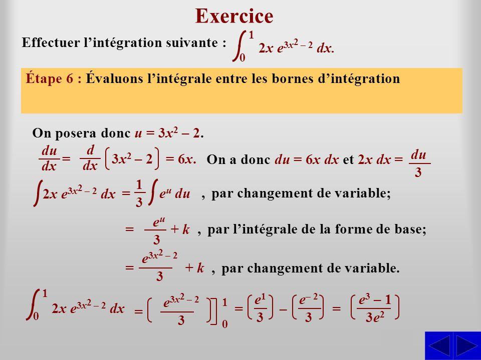 2x e 3x 2 – 2 dx Exercice Effectuer lintégration suivante : Étape 1 : Lintégrale nest pas sous une forme directement intégrable. La forme de base appa