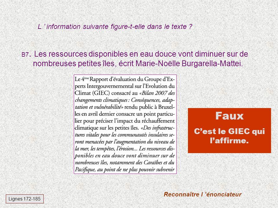 B6. Dans une île, explique Marie-Noëlle Burgarella-Mattei, un changement peut aller jusqu'à provoquer la disparition d'une culture. L information suiv