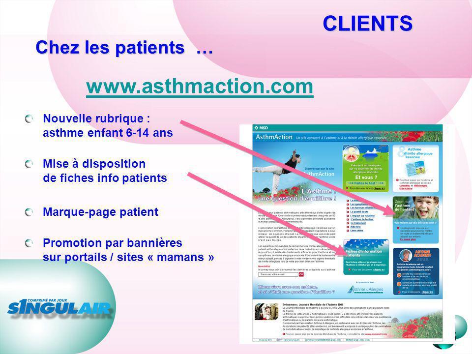 CLIENTS Nouvelle rubrique : asthme enfant 6-14 ans Mise à disposition de fiches info patients Marque-page patient Promotion par bannières sur portails