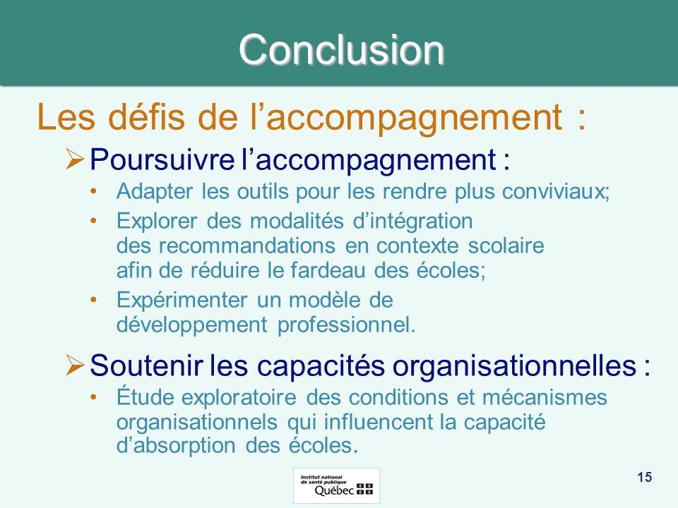 Conclusion Les défis de laccompagnement : Poursuivre laccompagnement : Adapter les outils pour les rendre plus conviviaux; Explorer des modalités dint