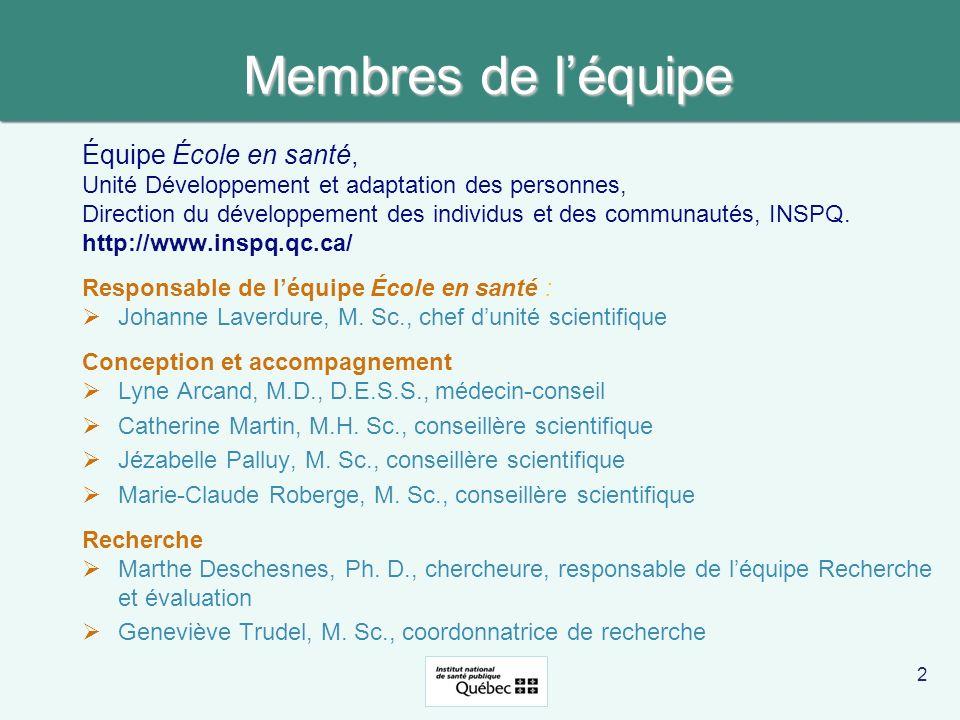 2 Membres de léquipe Équipe École en santé, Unité Développement et adaptation des personnes, Direction du développement des individus et des communaut