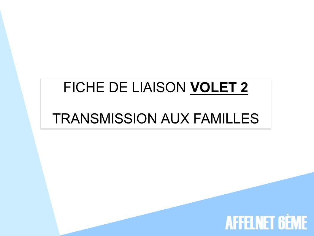 FICHE DE LIAISON VOLET 2 TRANSMISSION AUX FAMILLES FICHE DE LIAISON VOLET 2 TRANSMISSION AUX FAMILLES