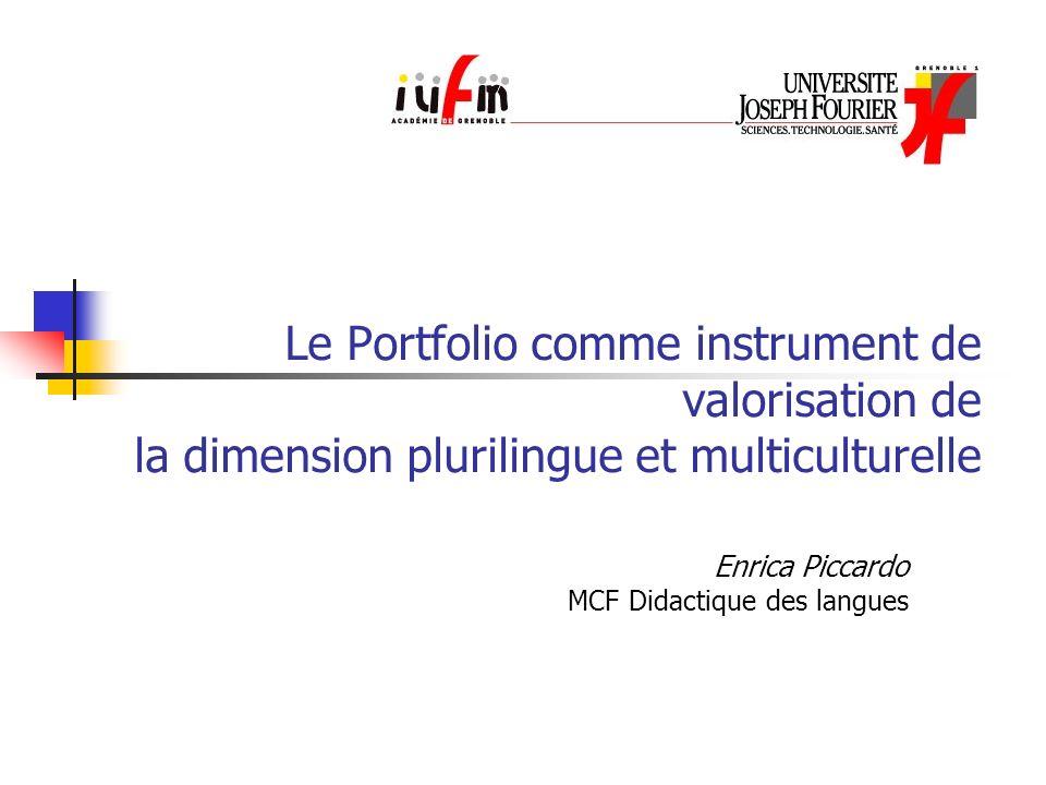 Le Portfolio comme instrument de valorisation de la dimension plurilingue et multiculturelle Enrica Piccardo MCF Didactique des langues