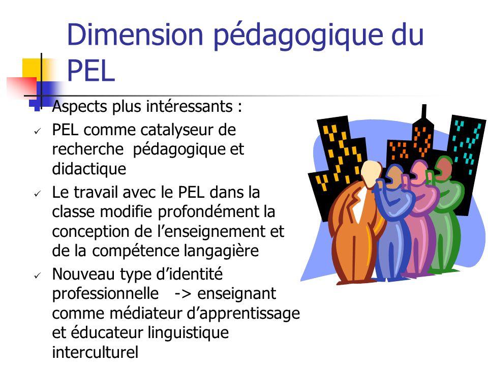 Dimension pédagogique du PEL Aspects plus intéressants : PEL comme catalyseur de recherche pédagogique et didactique Le travail avec le PEL dans la cl