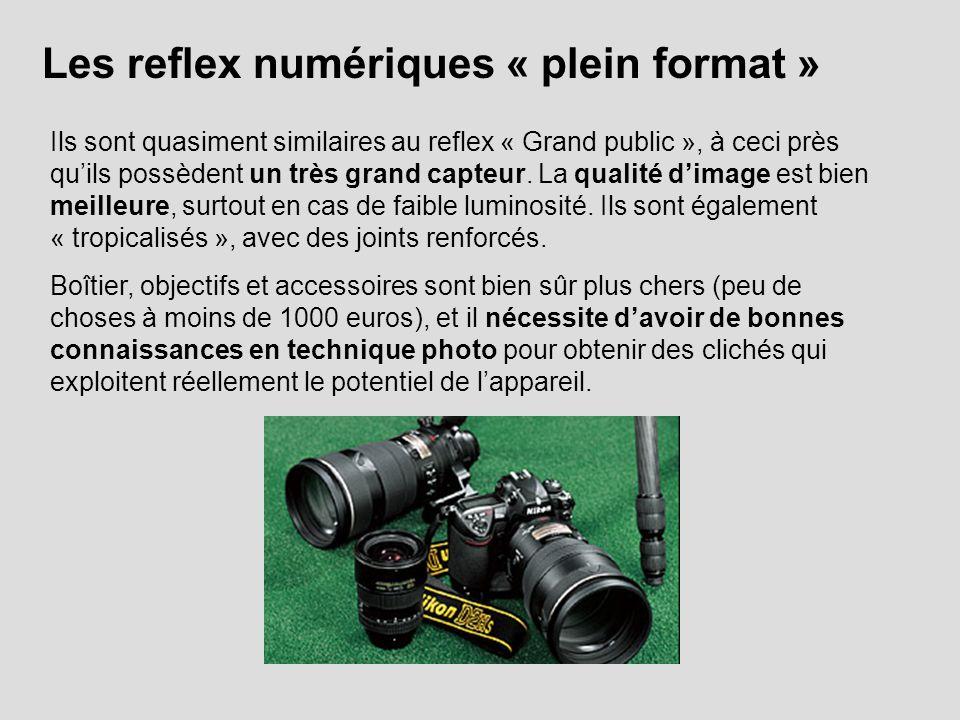Les reflex numériques « plein format » Ils sont quasiment similaires au reflex « Grand public », à ceci près quils possèdent un très grand capteur.