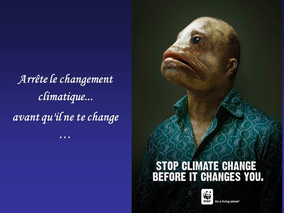 Arrête le changement climatique... avant qu'il ne te change …