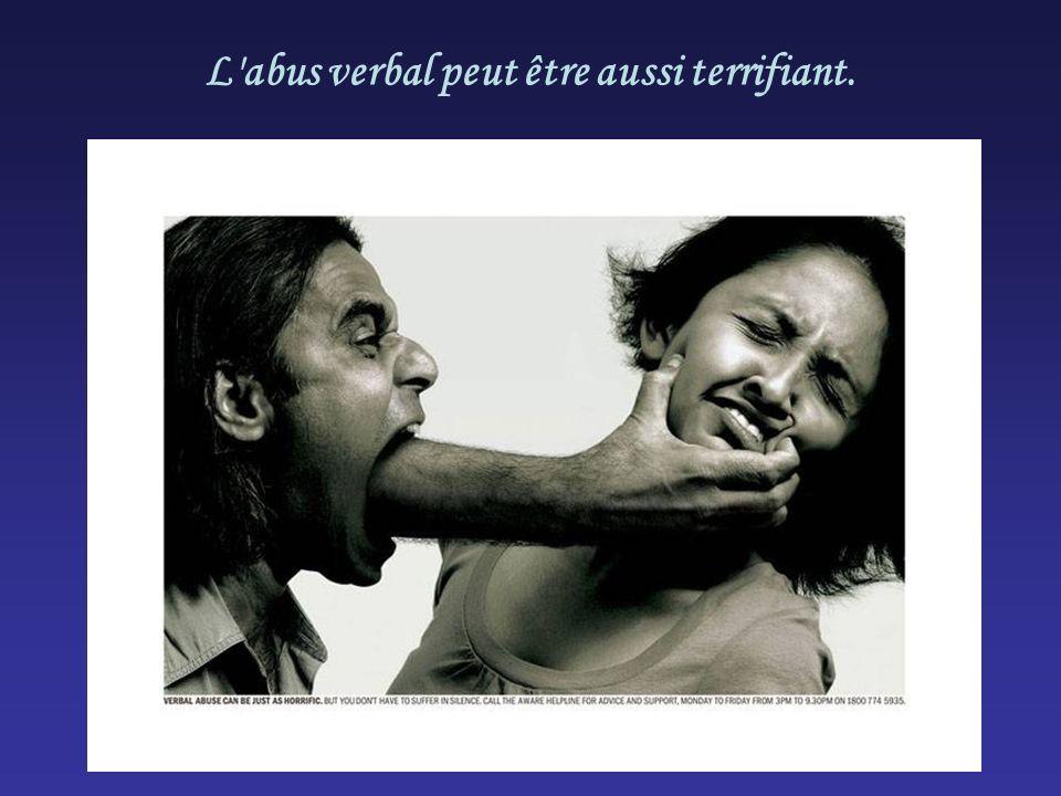 L'abus verbal peut être aussi terrifiant.