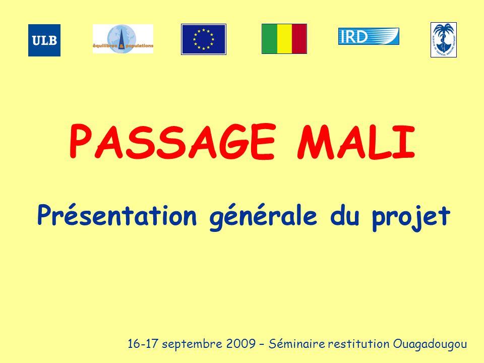 Présentation générale du projet 16-17 septembre 2009 – Séminaire restitution Ouagadougou PASSAGE MALI