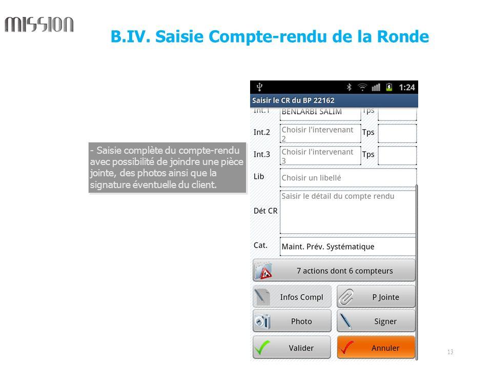 13 - Saisie complète du compte-rendu avec possibilité de joindre une pièce jointe, des photos ainsi que la signature éventuelle du client. B.IV. Saisi