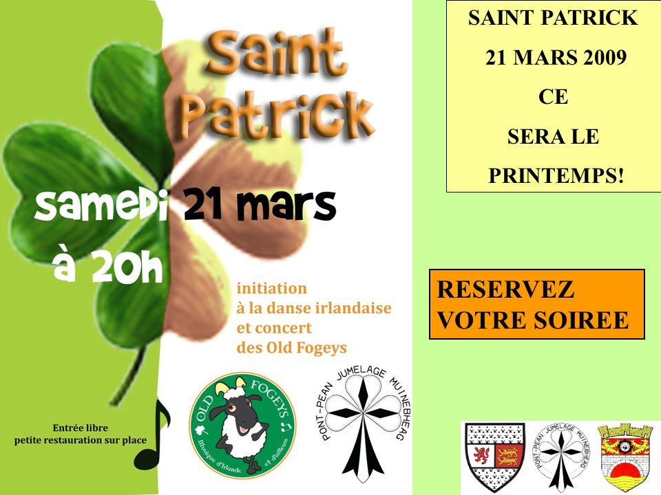 SAINT PATRICK 21 MARS 2009 CE SERA LE PRINTEMPS! RESERVEZ VOTRE SOIREE