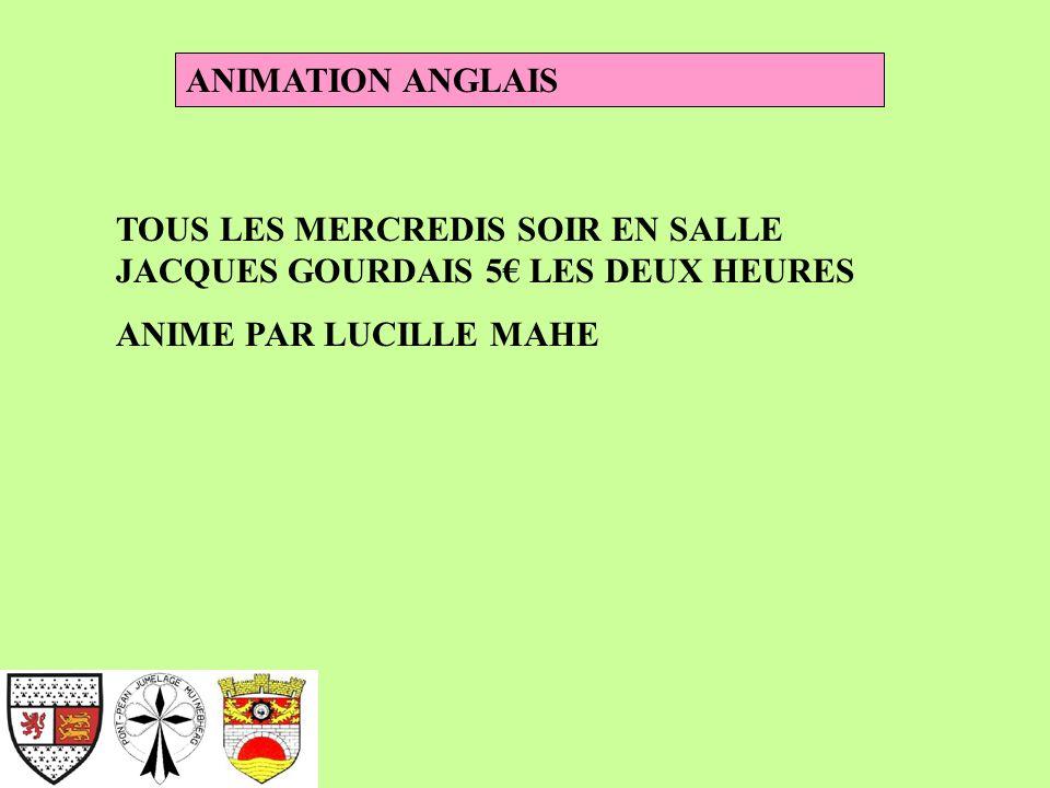 ANIMATION ANGLAIS TOUS LES MERCREDIS SOIR EN SALLE JACQUES GOURDAIS 5 LES DEUX HEURES ANIME PAR LUCILLE MAHE