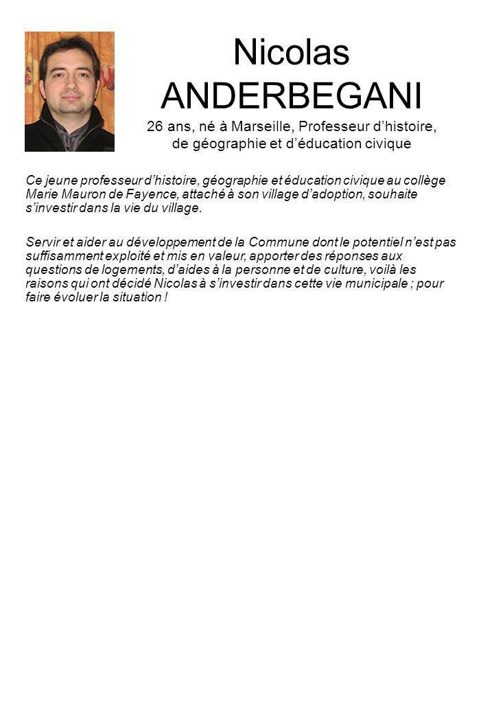 Nicolas ANDERBEGANI 26 ans, né à Marseille, Professeur dhistoire, de géographie et déducation civique Ce jeune professeur dhistoire, géographie et édu