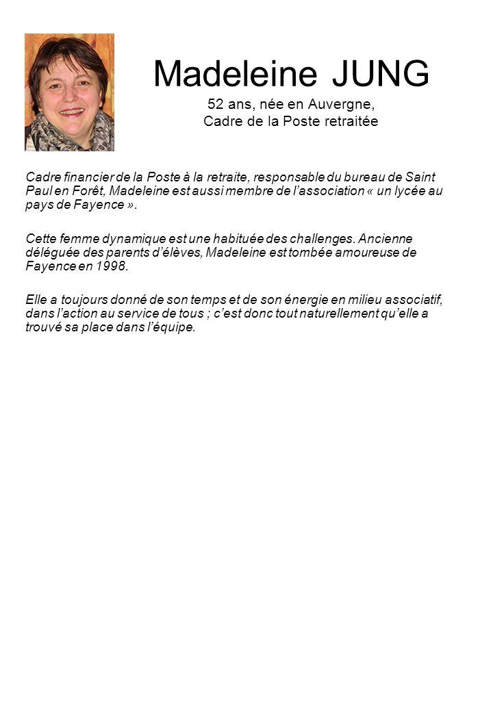 Madeleine JUNG 52 ans, née en Auvergne, Cadre de la Poste retraitée Cadre financier de la Poste à la retraite, responsable du bureau de Saint Paul en