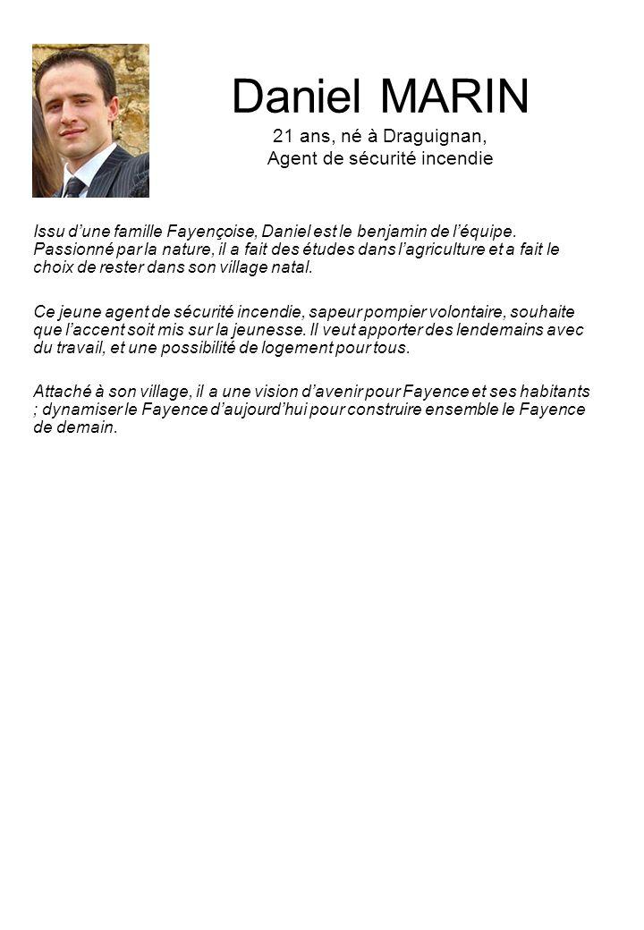 Daniel MARIN 21 ans, né à Draguignan, Agent de sécurité incendie Issu dune famille Fayençoise, Daniel est le benjamin de léquipe.