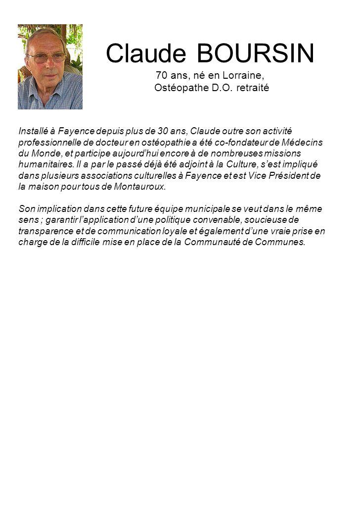 Claude BOURSIN 70 ans, né en Lorraine, Ostéopathe D.O. retraité Installé à Fayence depuis plus de 30 ans, Claude outre son activité professionnelle de