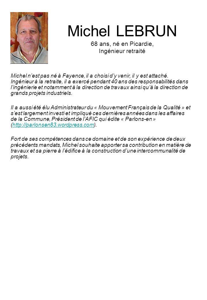 Madeleine JUNG 52 ans, née en Auvergne, Cadre de la Poste retraitée Cadre financier de la Poste à la retraite, responsable du bureau de Saint Paul en Forêt, Madeleine est aussi membre de lassociation « un lycée au pays de Fayence ».