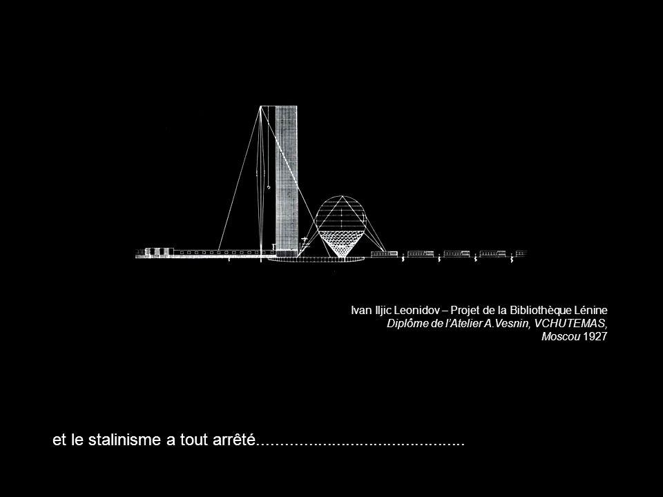 Ivan Iljic Leonidov – Projet de la Bibliothèque Lénine Diplôme de lAtelier A.Vesnin, VCHUTEMAS, Moscou 1927 et le stalinisme a tout arrêté............