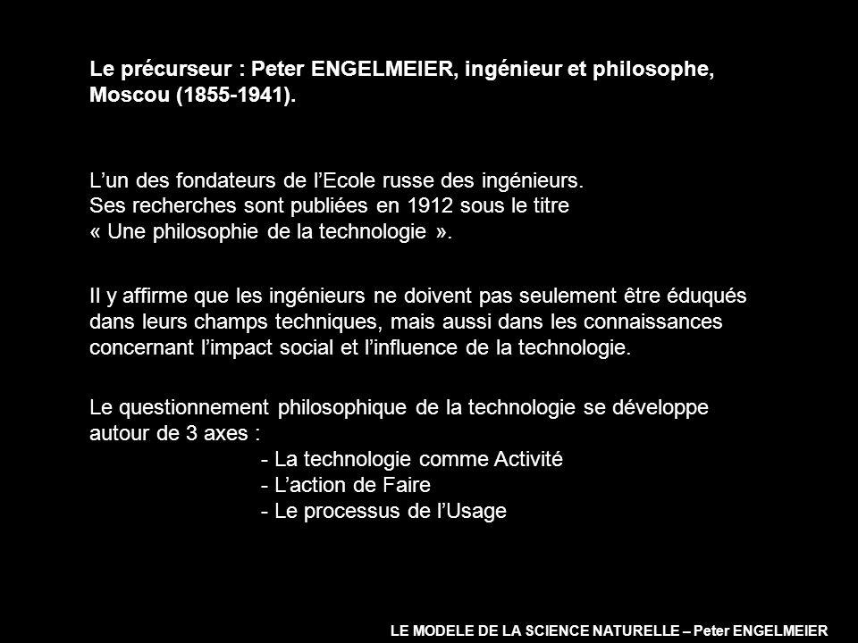 Le précurseur : Peter ENGELMEIER, ingénieur et philosophe, Moscou (1855-1941). Lun des fondateurs de lEcole russe des ingénieurs. Ses recherches sont