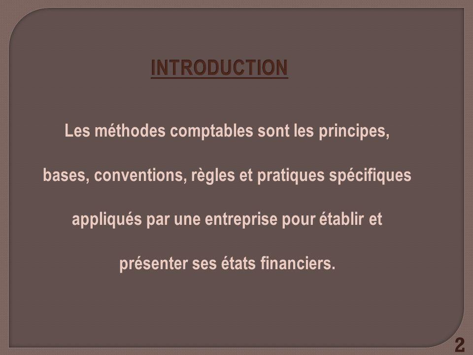 Les méthodes comptables sont les principes, bases, conventions, règles et pratiques spécifiques appliqués par une entreprise pour établir et présenter