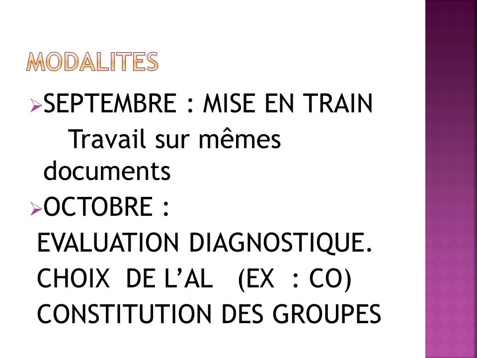 SEPTEMBRE : MISE EN TRAIN Travail sur mêmes documents OCTOBRE : EVALUATION DIAGNOSTIQUE. CHOIX DE LAL (EX : CO) CONSTITUTION DES GROUPES