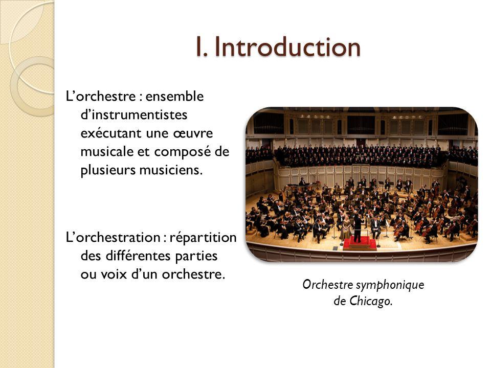 I. Introduction Lorchestre : ensemble dinstrumentistes exécutant une œuvre musicale et composé de plusieurs musiciens. Lorchestration : répartition de