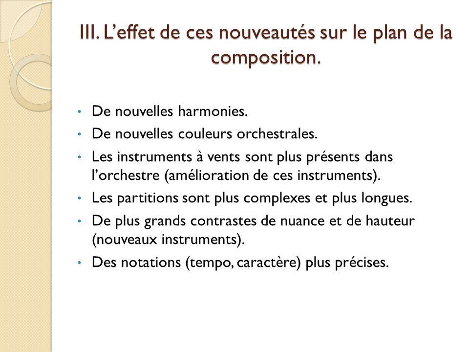 III. Leffet de ces nouveautés sur le plan de la composition. De nouvelles harmonies. De nouvelles couleurs orchestrales. Les instruments à vents sont