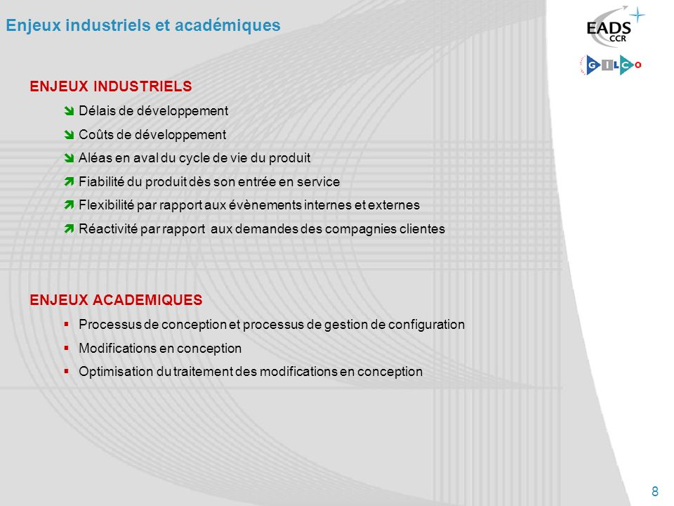 8 Enjeux industriels et académiques ENJEUX INDUSTRIELS Délais de développement Coûts de développement Aléas en aval du cycle de vie du produit Fiabili