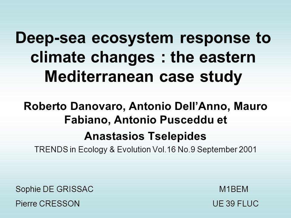 Deep-sea ecosystem response to climate changes : the eastern Mediterranean case study Roberto Danovaro, Antonio DellAnno, Mauro Fabiano, Antonio Pusce