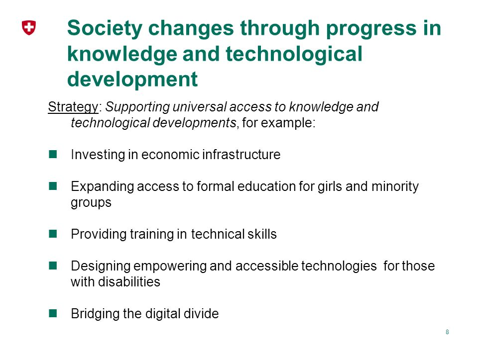 Society changes through progress in knowledge and technological development Strategy: Supporting universal access to knowledge and technological devel