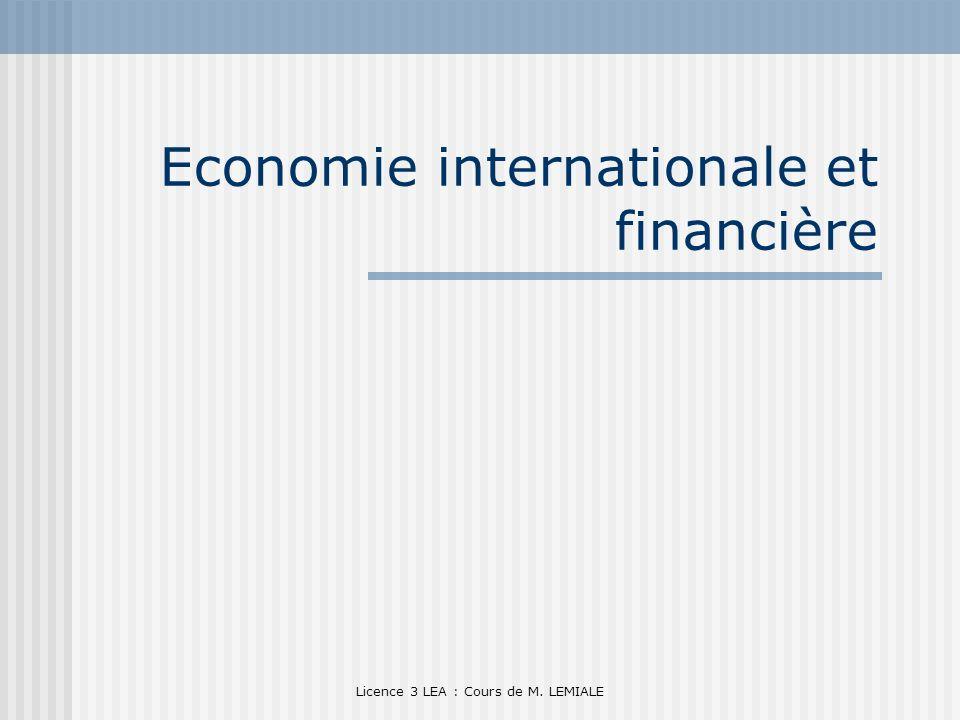 Licence 3 LEA : Cours de M. LEMIALE Economie internationale et financière