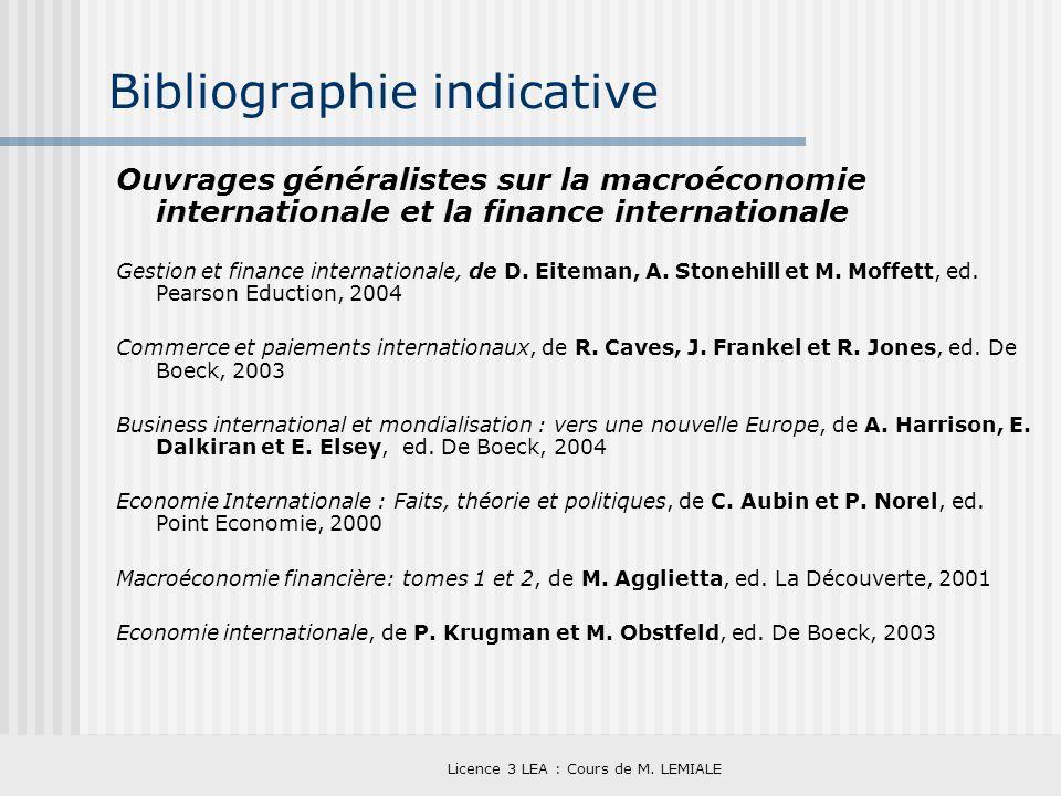 Licence 3 LEA : Cours de M. LEMIALE Bibliographie indicative Ouvrages généralistes sur la macroéconomie internationale et la finance internationale Ge