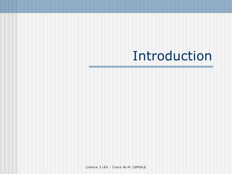 Licence 3 LEA : Cours de M. LEMIALE Introduction