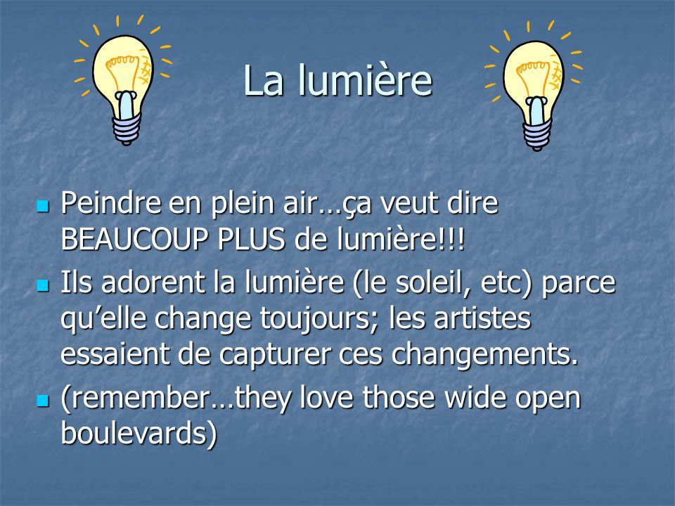 La lumière Peindre en plein air…ça veut dire BEAUCOUP PLUS de lumière!!! Peindre en plein air…ça veut dire BEAUCOUP PLUS de lumière!!! Ils adorent la