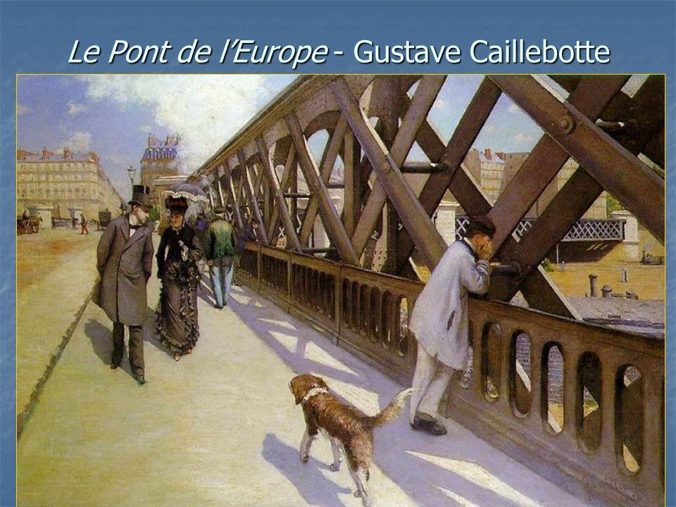 Le Pont de lEurope - Gustave Caillebotte