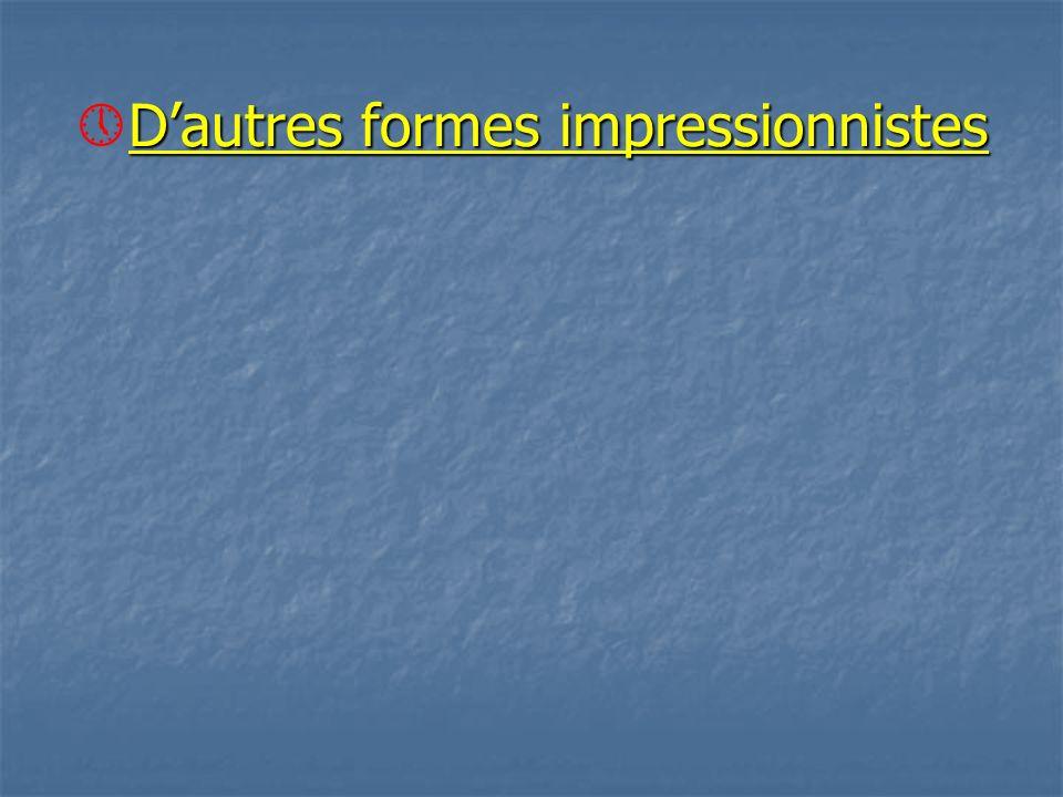 Dautres formes impressionnistes