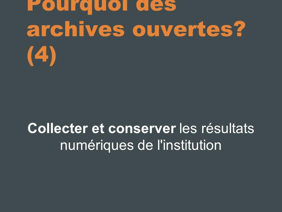 Pourquoi des archives ouvertes.