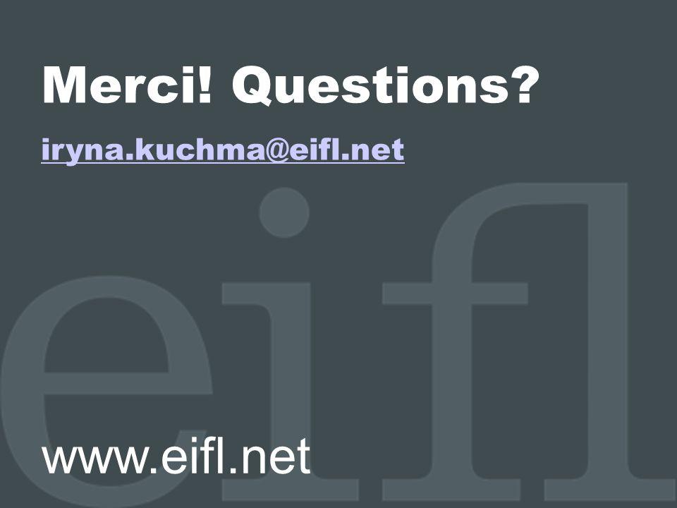 Merci! Questions iryna.kuchma@eifl.net www.eifl.net