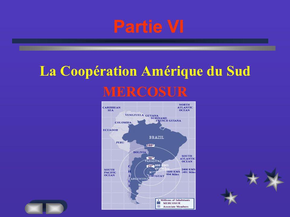 Partie VI La Coopération Amérique du Sud MERCOSUR