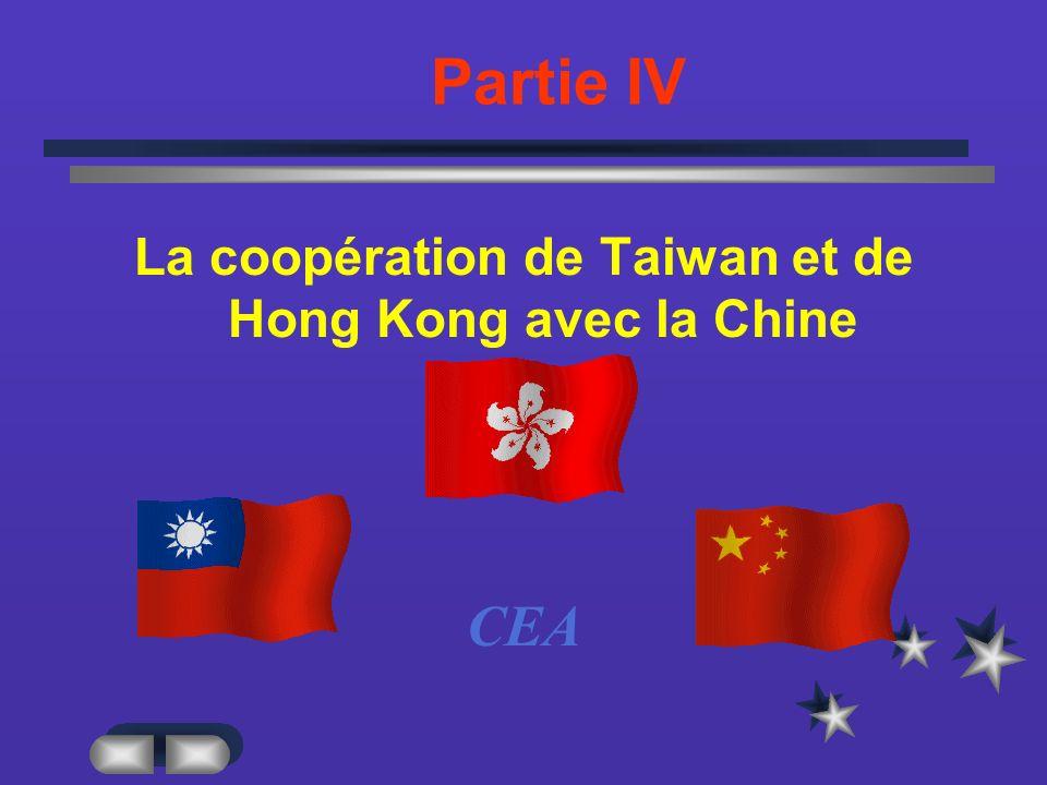 Partie IV La coopération de Taiwan et de Hong Kong avec la Chine CEA