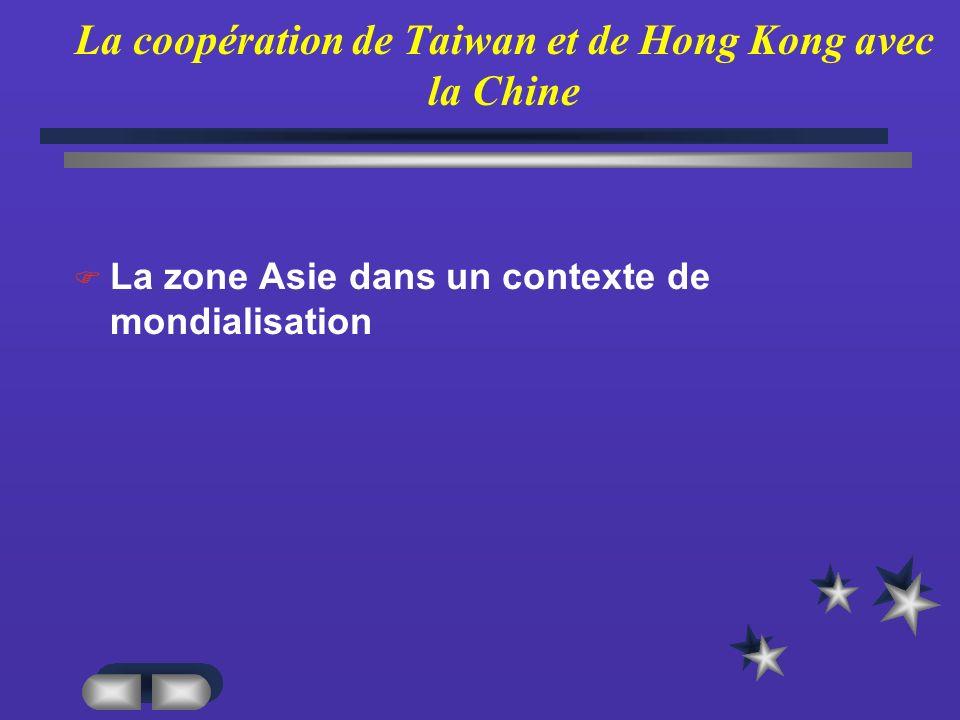 La coopération de Taiwan et de Hong Kong avec la Chine La zone Asie dans un contexte de mondialisation