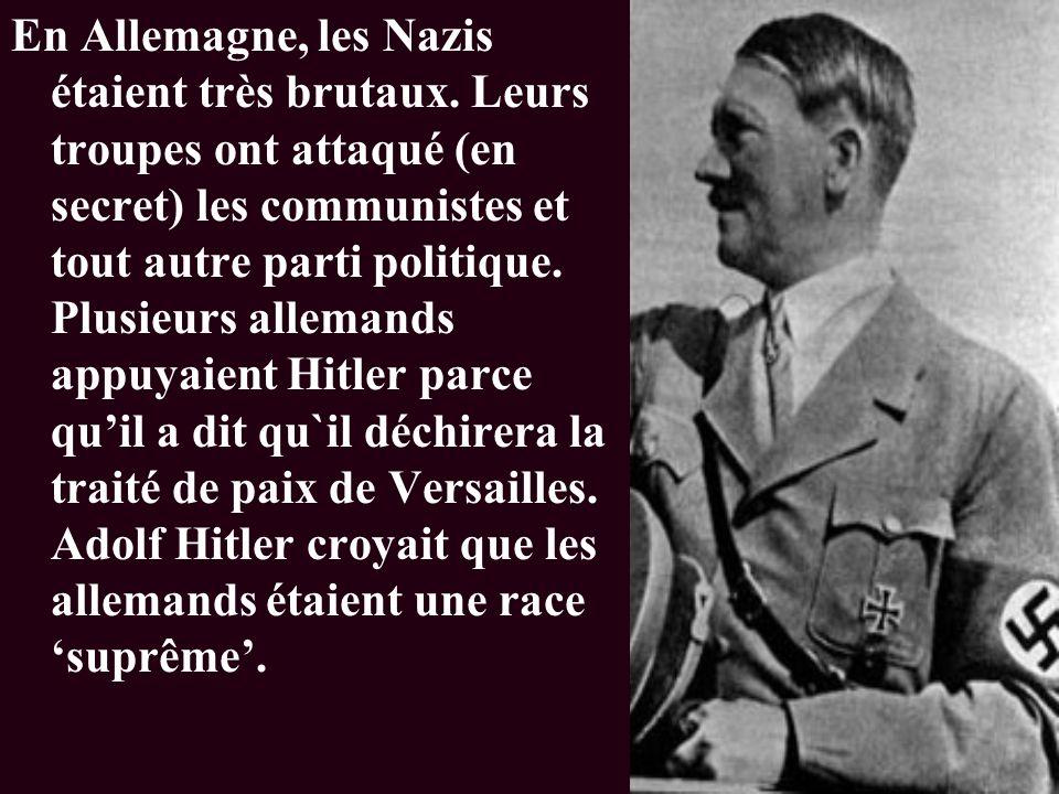 En Allemagne, les Nazis étaient très brutaux.