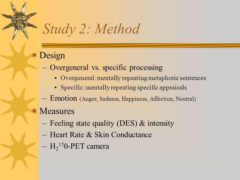 Study 2: Method Design –Overgeneral vs.