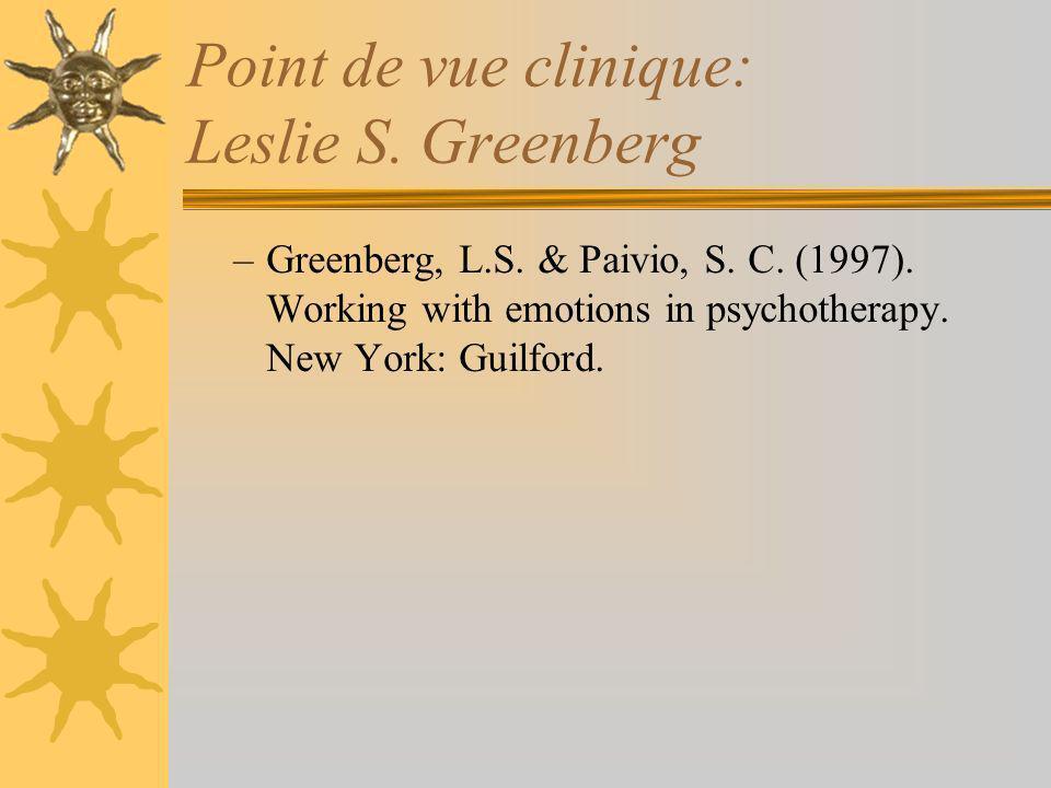 Point de vue clinique: Leslie S.Greenberg –Greenberg, L.S.