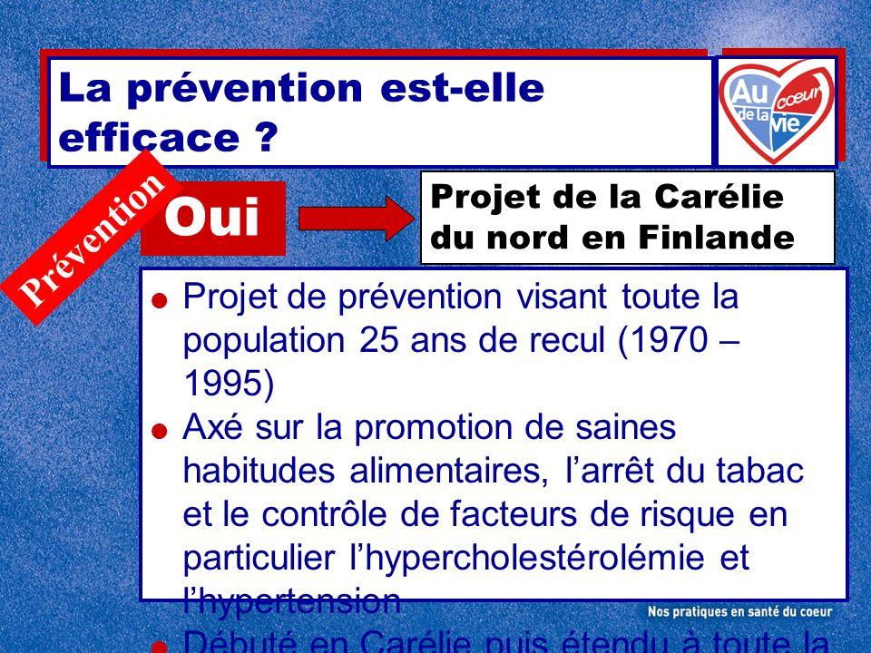 Projet de prévention visant toute la population 25 ans de recul (1970 – 1995) Axé sur la promotion de saines habitudes alimentaires, larrêt du tabac e