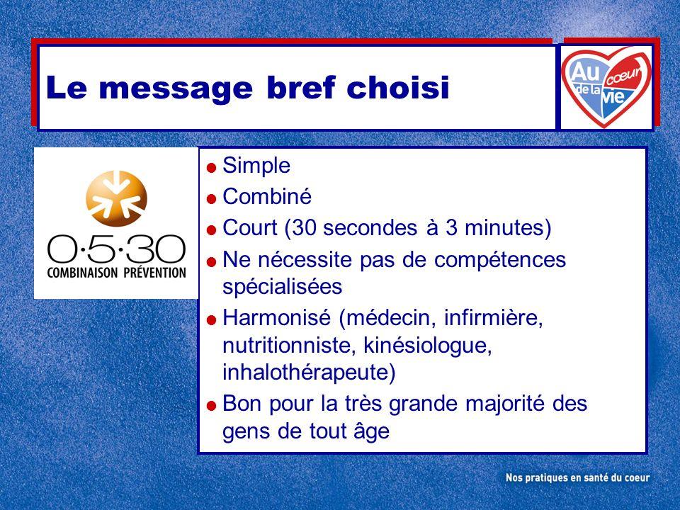 Simple Combiné Court (30 secondes à 3 minutes) Ne nécessite pas de compétences spécialisées Harmonisé (médecin, infirmière, nutritionniste, kinésiolog