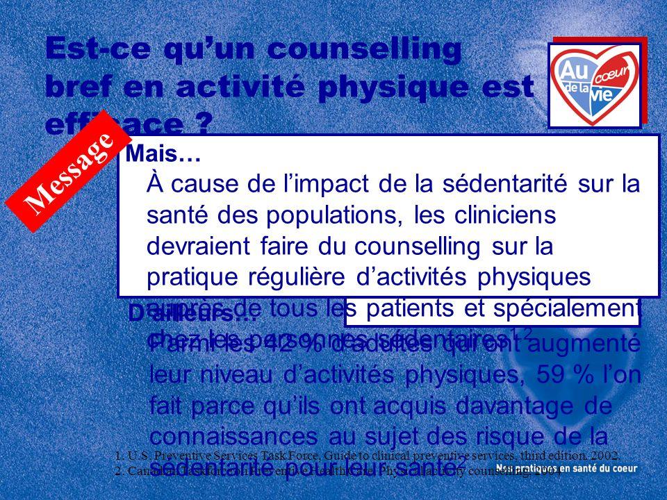 Mais… À cause de limpact de la sédentarité sur la santé des populations, les cliniciens devraient faire du counselling sur la pratique régulière dacti