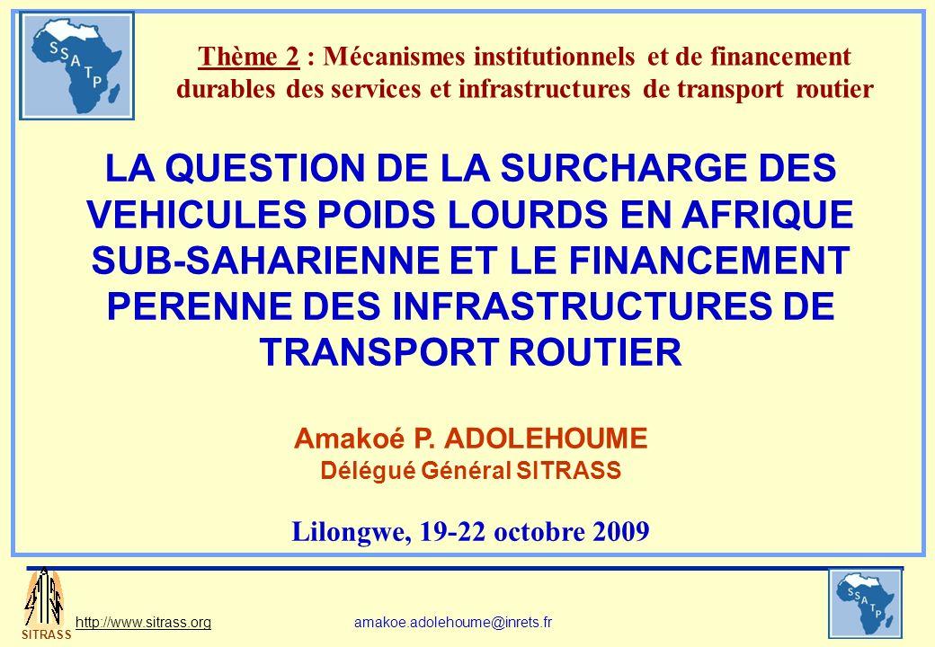 SITRASS http://www.sitrass.orgamakoe.adolehoume@inrets.fr 1.SR6, tracteur (1 ess + 1 tandem) + semi remorque (tridem) 51t, 6 essieux, transport longue distance sur route revêtue avec le max de tonnes-km parcourues en surcharges 2.12 % du trafic, 65 % des véhicules en surcharge, avec une surcharge moyenne de 53 % (27 tonnes) ; 3.
