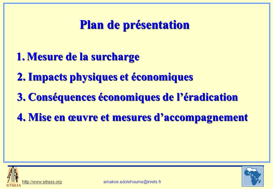 SITRASS http://www.sitrass.orgamakoe.adolehoume@inrets.fr Plan de présentation 1. Mesure de la surcharge 1. Mesure de la surcharge 2. Impacts physique