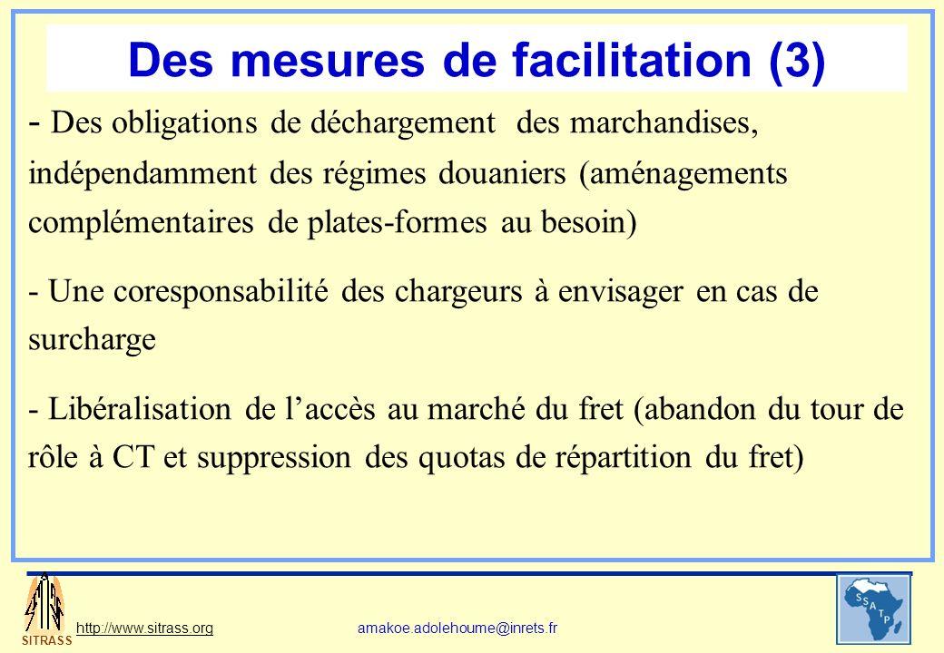 SITRASS http://www.sitrass.orgamakoe.adolehoume@inrets.fr Des mesures de facilitation (3) - Des obligations de déchargement des marchandises, indépend
