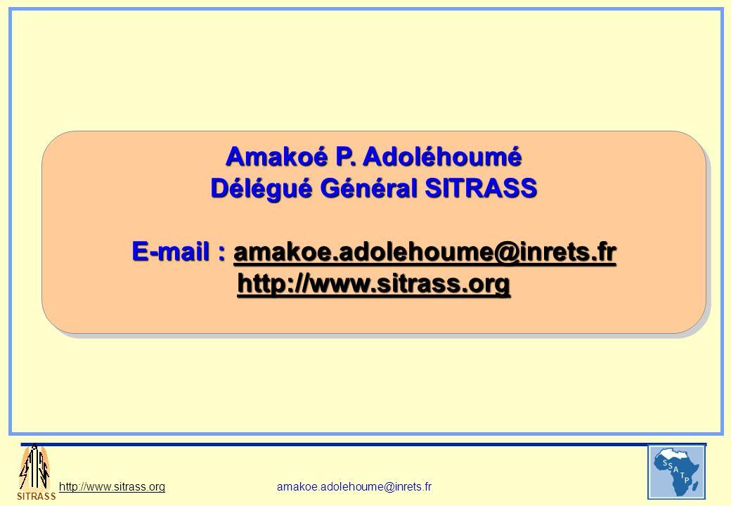SITRASS http://www.sitrass.orgamakoe.adolehoume@inrets.fr Amakoé P. Adoléhoumé Délégué Général SITRASS E-mail : amakoe.adolehoume@inrets.fr amakoe.ado